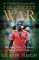 The Cricket War: The Story of Kerry...