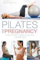 Pilates for Pregnancy: A safe and...
