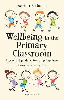 Wellbeing in the Primary Classroom: A...