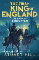 The First King of England: The Story...