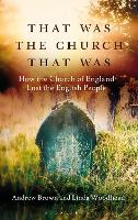 That Was The Church That Was: How the...