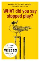 WHAT Did You Say Stopped Play?: 25...