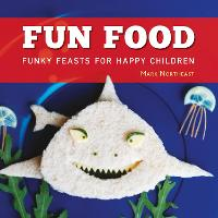 Fun Food: Funky feasts for happy...