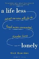 A Life Less Lonely: What We Can All ...