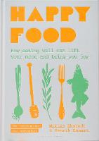 Happy Food: How eating well can lift...