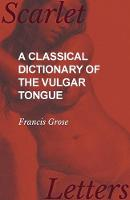 A Classical Dictionary of the Vulgar...