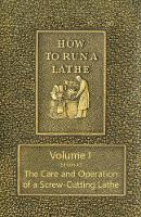 How to Run a Lathe - Volume I ...