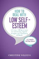 How to Deal with Low Self-Esteem: A...