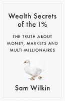 Wealth Secrets of the 1%: The Truth...