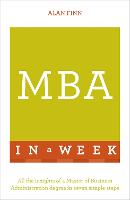 MBA in a Week: Teach Yourself: All ...