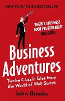 Business Adventures: Twelve Classic...