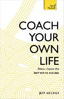 Coach Your Own Life: Break Down the...