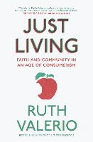 Just Living: Faith and Community in ...