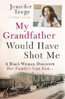 My Grandfather Would Have Shot Me: A...