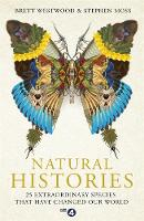Natural Histories: 25 Extraordinary...