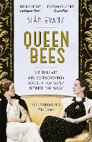 Queen Bees: Six Brilliant and...