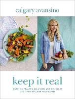 Keep it Real: Create a Healthy,...