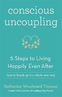 Conscious Uncoupling: The 5 Steps to...