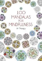 100 Mandalas for Mindfulness: Mindful...