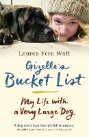 Gizelle's Bucket List: My Life With A...