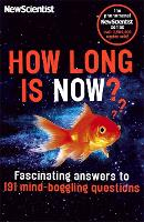 How Long is Now?: Fascinating Answers...