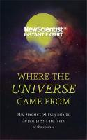 Where the Universe Came From: How...