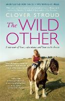 The Wild Other: A memoir of love,...