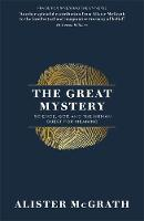 The Great Mystery: Science, God and...
