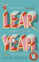 Leap Year: How to Make Big Decisions,...