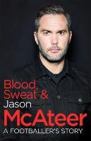 Blood, Sweat and McAteer: A...
