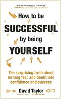 How to be Successful by Being...
