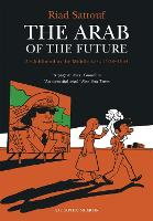 The Arab of the Future: Volume 1: A...