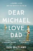 Dear Michael, Love Dad: Letters,...