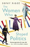 The Women Who Shaped Politics:...