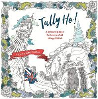 Tally Ho!: An Adult Colouring Book ...