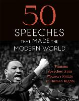 50 Speeches That Made the Modern...