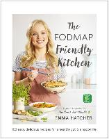 The FODMAP Friendly Kitchen Cookbook:...