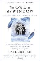 The Owl at the Window: A memoir of...