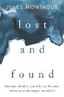 Lost and Found: Memory, Identity, and...