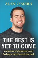 The Best is Yet to Come: A Memoir...