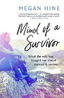 Mind of a Survivor: What the wild has...