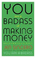 You Are a Badass at Making Money:...