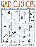Bad Choices: How Algorithms Can Help...