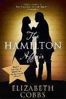 The Hamilton Affair: The Epic Love...