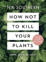 How Not To Kill Your Plants
