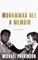 Muhammad Ali: A Memoir: My Views of...
