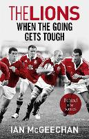 The Lions: When the Going Gets Tough:...