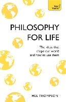 Philosophy for Life: Teach Yourself:...