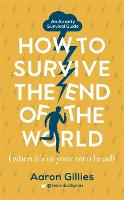 How to Survive the End of the World...