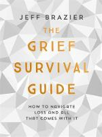 The Grief Survival Guide: How to...